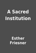 A Sacred Institution by Esther Friesner