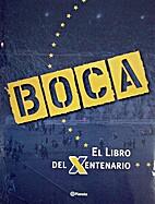 Boca. El Libro del Xentenario by Walter Duer
