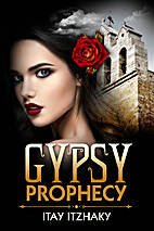 Gypsy Prophecy by Itay Itzhaky