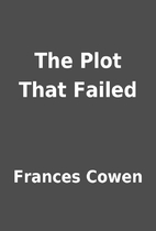 The Plot That Failed by Frances Cowen