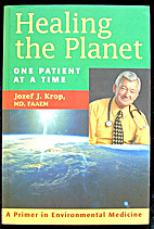 Healing the Planet : One Patient at a Time:…