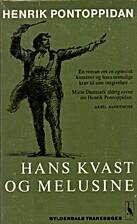 Hans Kvast og Melusine by Henrik Pontoppidan