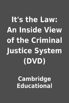 It's the Law: An Inside View of the Criminal…