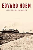 Land ingen har sett : roman by Edvard Hoem