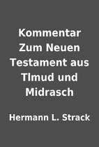 Kommentar Zum Neuen Testament aus Tlmud und…