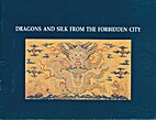 Dragob and silk from the forbidden city by…