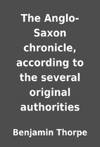 The Anglo-Saxon chronicle, according to the…