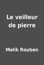 Le veilleur de pierre by Melik Rouben