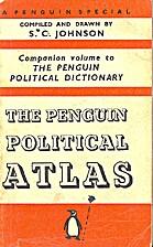 The Penguin Political Atlas by S. C. Johnson