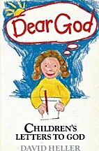 Dear God: Children's Letters to God by David…