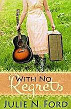 With No Regrets by Julie N Ford