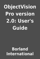ObjectVision Pro version 2.0: User's Guide…
