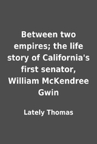 Between two empires; the life story of…