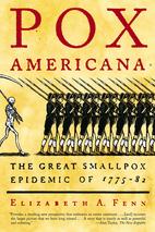 Pox Americana by Elizabeth A. Fenn