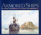 Armored Ships: The Ships, Their Settings,…