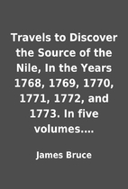 Travels to Discover the Source of the Nile,…
