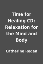 Time for Healing CD: Relaxation for the Mind…