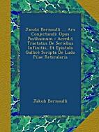 Jacobi Bernoulli ... Ars Conjectandi: Opus…
