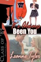 It's Always Been You by Leanne Tyler