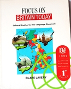 Focus on Britain today by Clare Lavery