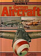World War II German Aircraft by Bill Gunston