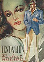 Tentación by Rafael Pérez y Pérez