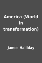 America (World in transformation) by James…