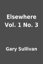 Elsewhere Vol. 1 No. 3 by Gary Sullivan
