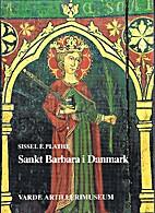 Sankt Barbara i Danmark by Sissel F. Plathe