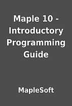 Maple 10 - Introductory Programming Guide by…