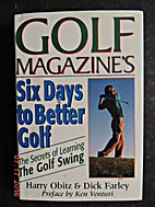 Six Days to Better Golf: The Secret of…