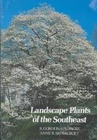 Landscape Plants of the Southeast by R.…