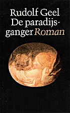 De paradijsganger : roman by Rudolf Geel
