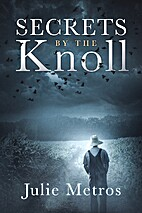 Secrets By The Knoll by Julie Metros