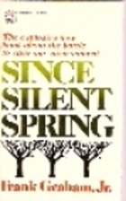 Since Silent Spring by Frank Graham