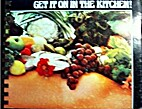 Get It on in the Kitchen by John Henry…