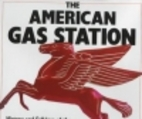 The American Gas Station by Michael Karl…