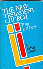 The New Testament church, then and now by E.…