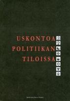 Uskontoa politiikan tiloissa by Mika Aaltola
