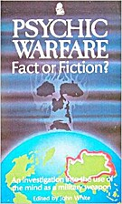 Psychic Warfare: Fact or Fiction? by John…