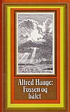 Fossen og bålet by Alfred Hauge