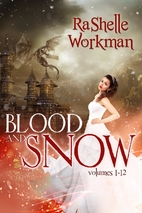 Blood and Snow: The Complete Set by RaShelle…