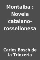 Montalba : Novela catalano-rossellonesa by…