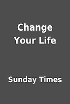 Change Your Life by Sunday Times