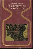 Los secretos de la Atlántida. De la…