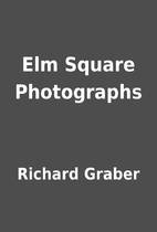 Elm Square Photographs by Richard Graber