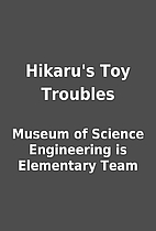 Hikaru's Toy Troubles by Museum of Science…