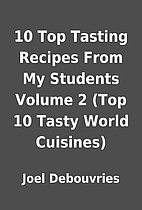10 Top Tasting Recipes From My Students…