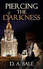 Piercing the Darkness (The Deepest Darkness…