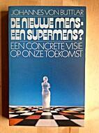 De nieuwe mens - een supermens ? by Johannes…